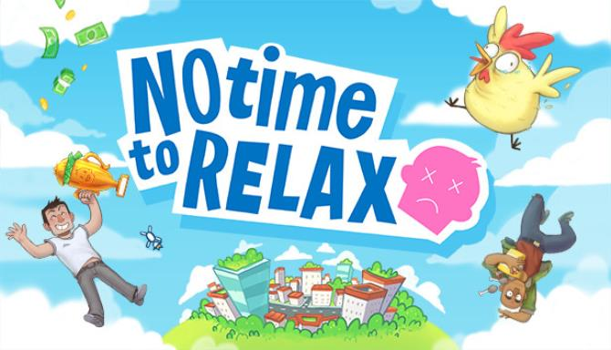 No Time to Relax free