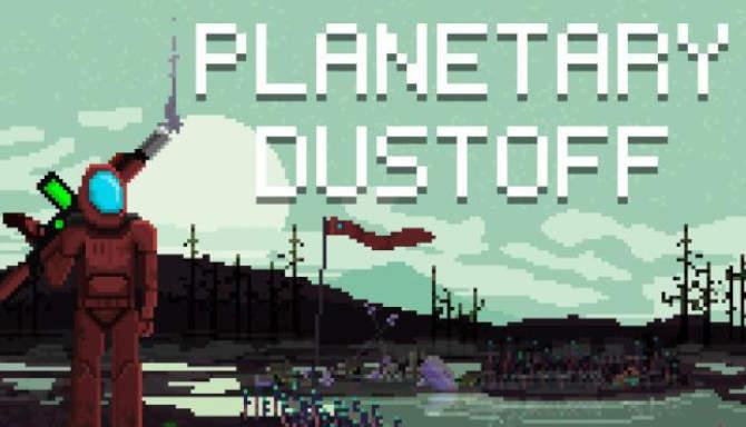 Planetary Dustoff free