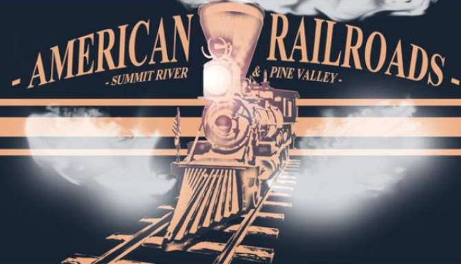 American Railroads – Summit River Pine Valley free