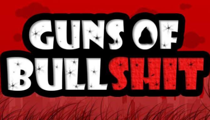 Guns of Bullshit free