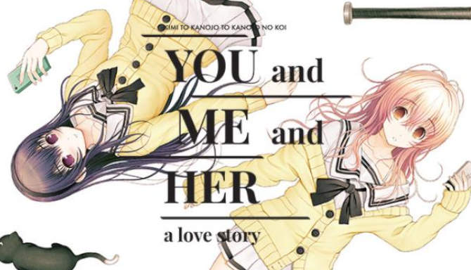 YOU and ME and HER A Love Story free