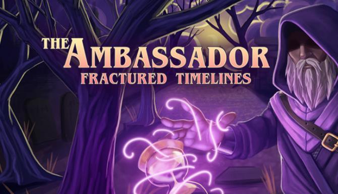 The Ambassador Fractured Timelines Free