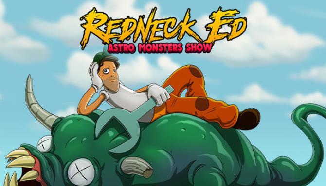 Redneck Ed Astro Monsters Show Free