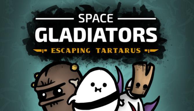 Space Gladiators Escaping Tartarus free 1