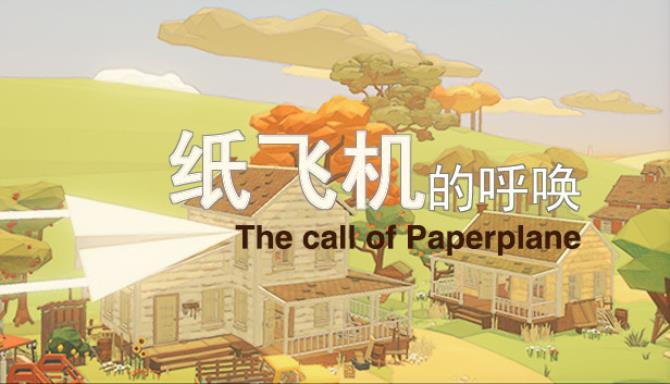 The Call Of Paper Plane free