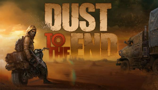 Dust to the End free