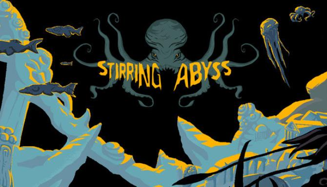 Stirring Abyss Free