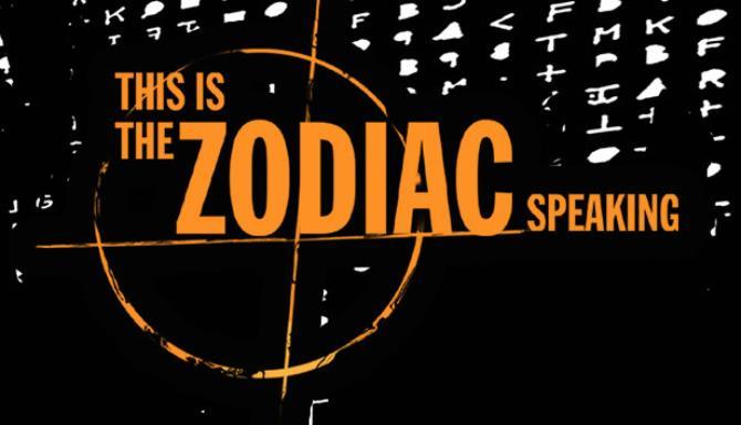 This is the Zodiac Speaking free