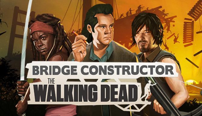 Bridge Constructor The Walking Dead Free