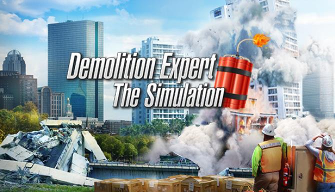 Demolition Expert – The Simulation free