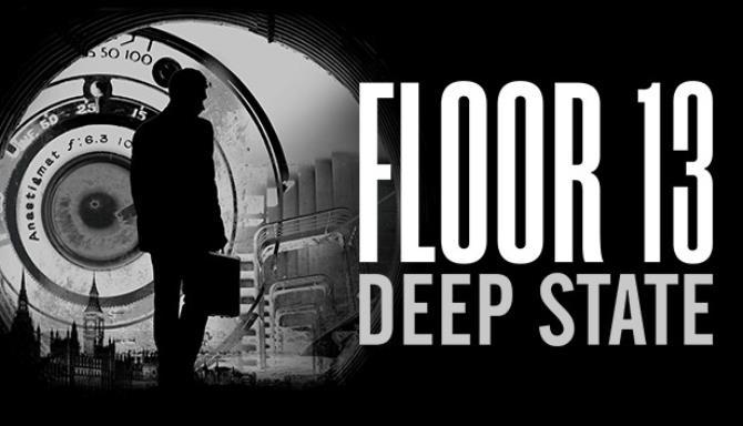 Floor 13 Deep State Free