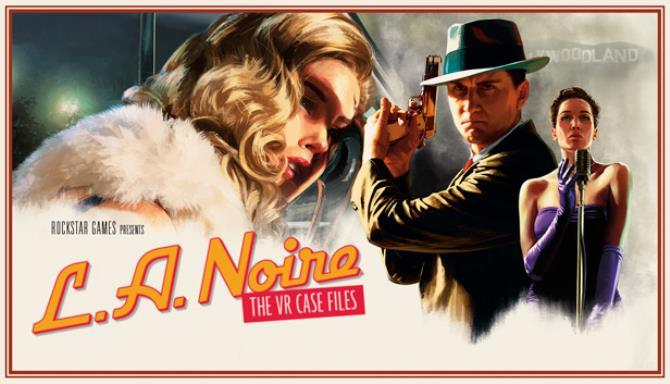 L.A. Noire The VR Case Files free