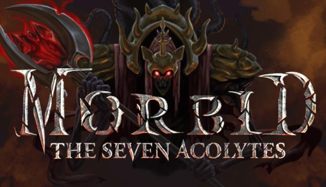 Morbid The Seven Acolytes Free