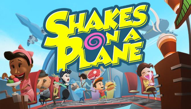 Shakes on a Plane free