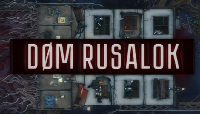 DOM RUSALOK free