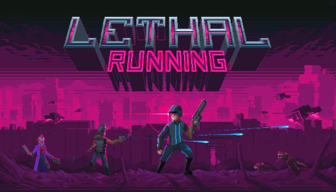 Lethal Running free