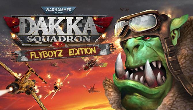 Warhammer 40000 Dakka Squadron Flyboyz Edition Free