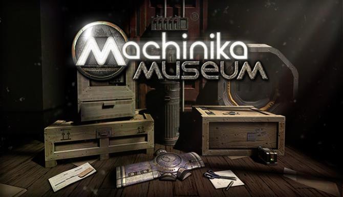 Machinika Museum Free