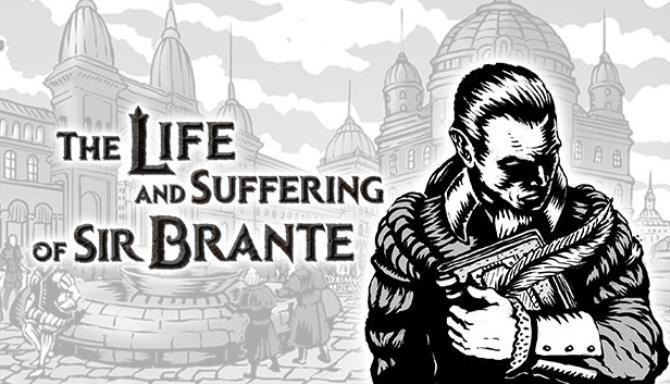 The Life and Suffering of Sir Brante Free