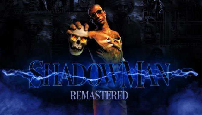 Shadow Man Remastered Free