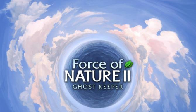 Force of Nature 2 Ghost Keeper Free