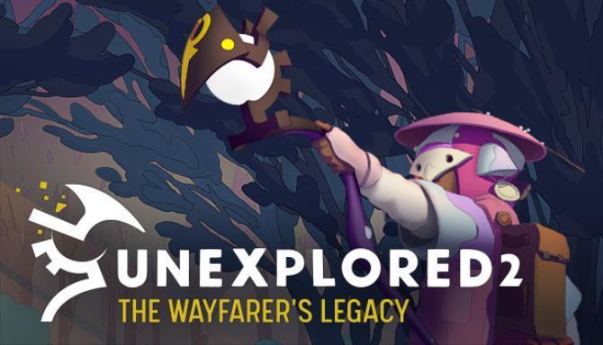 Unexplored 2 The Wayfarers Legacy Free
