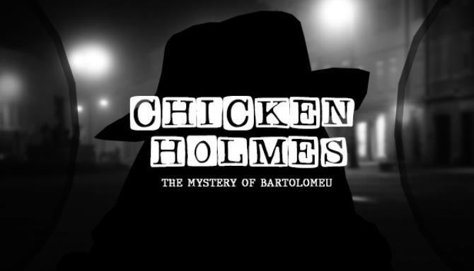 Chicken Holmes The Mystery of Bartolomeu Free