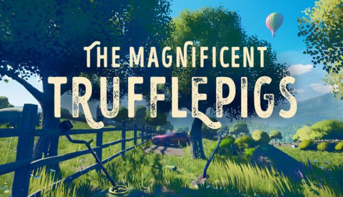 The Magnificent Trufflepigs Free