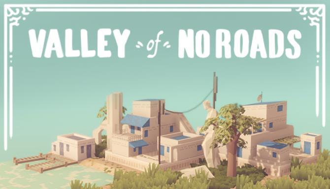 Valley of No Roads Free