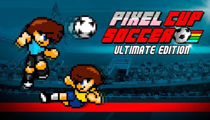 Pixel Cup Soccer Ultimate Edition Free