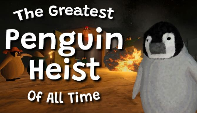The Greatest Penguin Heist of All Time Free