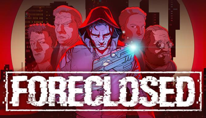 FORECLOSED Free