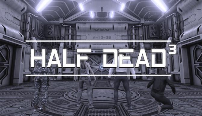 HALF DEAD 3 Free