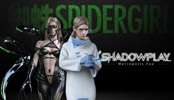 Shadowplay Metropolis Foe Free
