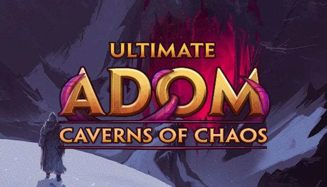 Ultimate ADOM Caverns of Chaos Free