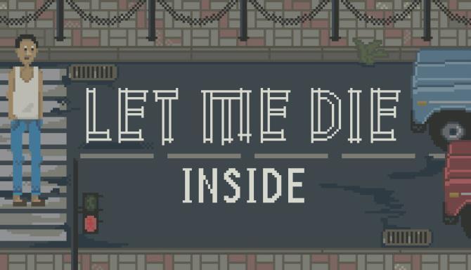 Let Me Die inside Free