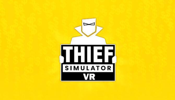 Thief Simulator VR Free